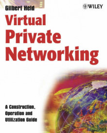 Virtual Private Networking av Gilbert Held (Heftet)