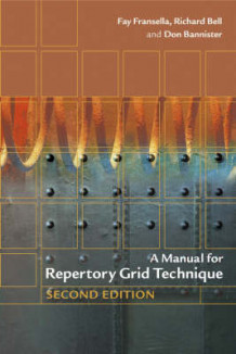 A Manual for Repertory Grid Technique av Fay Fransella, Richard L. Bell og Don Bannister (Innbundet)