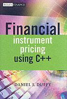 Financial Instrument Pricing Using C++ av Daniel J. Duffy (Innbundet)