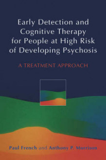 Early Detection and Cognitive Therapy for People at High Risk of Developing Psychosis av Paul French og Anthony P. Morrison (Innbundet)
