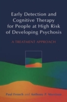 Early Detection and Cognitive Therapy for People at High Risk of Developing Psychosis av Paul French og Anthony P. Morrison (Heftet)