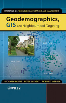 Geodemographics, GIS and Neighbourhood Targeting av Richard Harris, Peter Sleight og Richard Webber (Innbundet)