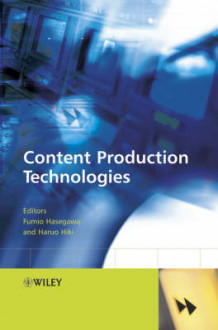 Content Production Technologies (Innbundet)