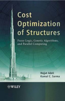 Cost Optimization of Structures av Hojjat Adeli og Kamal C. Sarma (Innbundet)