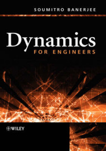 Dynamics for Engineers av Soumitro Banerjee (Innbundet)