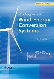 Grid Integration of Wind Energy Conversion Systems, 2nd Edition av Siegfried Heier (Innbundet)