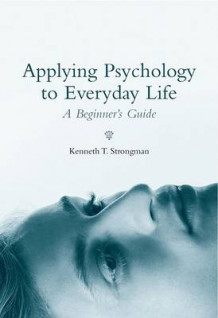 Applying Psychology in Everyday Life av Kenneth T. Strongman (Innbundet)