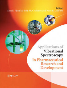 Applications of Vibrational Spectroscopy in Pharmaceutical Research and Development (Innbundet)
