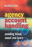 Agency Account Handling - Avoiding Blood, Sweat and Tears av Michael Sims (Innbundet)