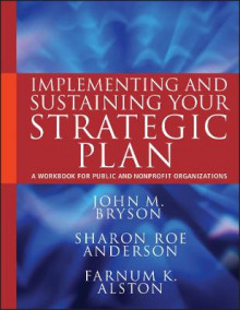 Implementing and Sustaining Your Strategic Plan av John M. Bryson, Sharon Roe Anderson og Farnum K. Alston (Heftet)