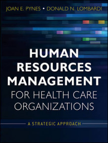 Human Resources Management for Health Care Organizations av Joan E. Pynes og Donald N. Lombardi (Heftet)