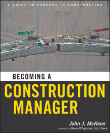 Becoming a Construction Manager av John J. McKeon og Construction Management Association of America (Heftet)