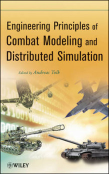 Engineering Principles of Combat Modeling and Distributed Simulation av Andreas Tolk (Innbundet)