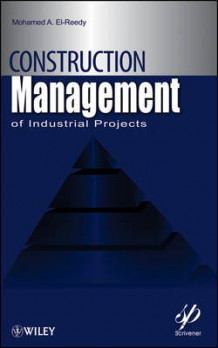 Construction Management for Industrial Projects av Mohamed Abdallah El-Reedy (Innbundet)