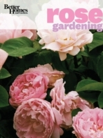 Better Homes & Gardens Rose Gardening av Better Homes & Gardens (Heftet)