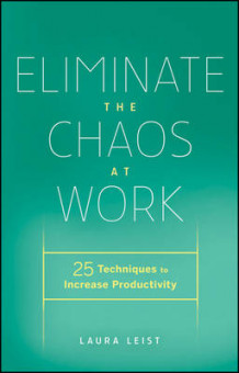 Eliminate the Chaos at Work av Laura Leist (Innbundet)