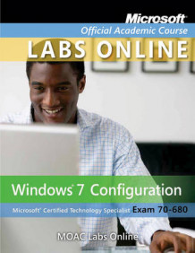 Exam 70-680: MOAC Labs Online av Microsoft Official Academic Course (Annet digitalt format)
