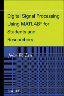 Digital Signal Processing Using MATLAB for Students and Researchers av John W. Leis (Innbundet)