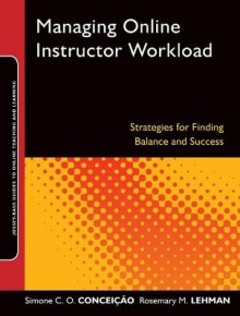 Managing Online Instructor Workload av Simone C. O. Conceicao og Rosemary M. Lehman (Heftet)