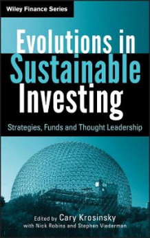 Evolutions in Sustainable Investing av Cary Krosinsky, Nick Robins og Stephen Viederman (Innbundet)
