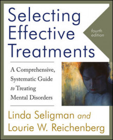 Selecting Effective Treatments: A Comprehensive, Systematic Guide to Treati av Linda Seligman og Lourie W. Reichenberg (Heftet)