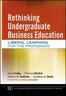 Rethinking Undergraduate Business Education av Anne Colby, Thomas Ehrlich, William M. Sullivan og Jonathan R. Dolle (Innbundet)