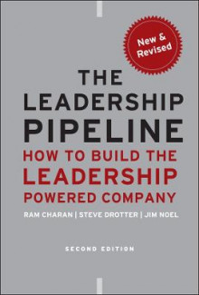 The Leadership Pipeline av Ram Charan, Stephen Drotter og James Noel (Innbundet)