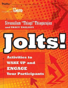 Jolts! Activities to Wake Up and Engage Your Participants av Sivasailam Thiagarajan og Tracy Tagliati (Heftet)