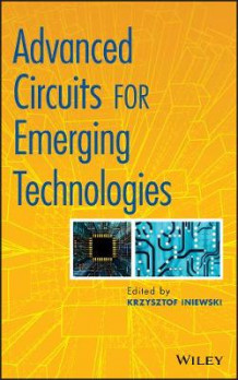 Advanced Circuits for Emerging Technologies av Krzysztof Iniewski (Innbundet)