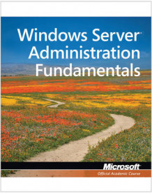 98-365: Windows Server Administration Fundamentals av Microsoft Official Academic Course (Heftet)