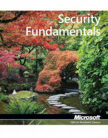 Exam 98-367 Security Fundamentals av Microsoft Official Academic Course (Heftet)