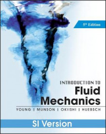 Introduction to Fluid Mechanics av Donald F. Young, Bruce R. Munson, Theodore H. Okiishi og Wade W. Huebsch (Heftet)
