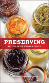 Preserving: Putting Up the Season's Bounty av The Culinary Institute of America (CIA) (Innbundet)