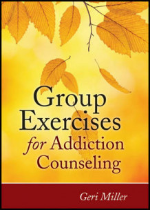 Group Exercises for Addiction Counseling av Geri Miller (Heftet)