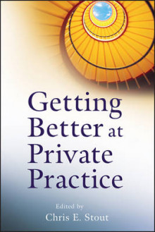 Getting Better at Private Practice av Chris E. Stout (Heftet)