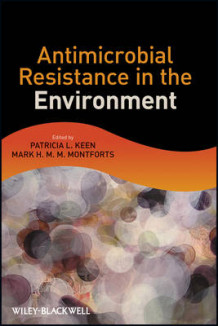 Antimicrobial Resistance in the Environment av Patricia L. Keen og Mark H. M. M. Montforts (Innbundet)