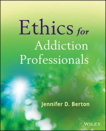 Ethics for Addiction Professionals av Jennifer D. Berton (Heftet)