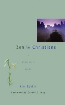Zen for Christians: A Beginner's Guide av Kim Boykin og Gerald G. May (Heftet)