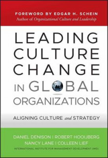 Leading Culture Change in Global Organizations av Daniel R. Denison, Robert Hooijberg, Colleen Leif og Nancy E. Lane (Innbundet)