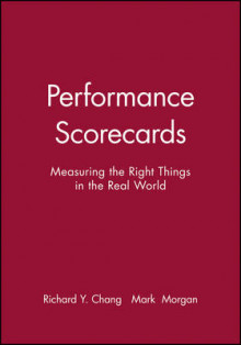 Performance Scorecards av Richard Y. Chang og Mark Morgan (Heftet)