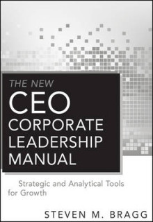 The New CEO Corporate Leadership Manual av Steven M. Bragg (Innbundet)