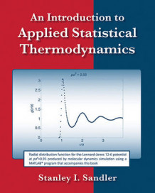 An Introduction to Applied Statistical Thermodynamics av Stanley I. Sandler (Heftet)