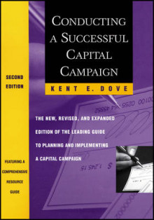 Conducting a Successful Capital Campaign av Kent E. Dove (Heftet)