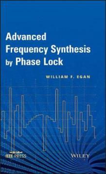 Advanced Frequency Synthesis by Phase Lock av William F. Egan (Innbundet)