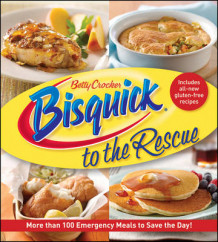 Bisquick to the Rescue av Betty Crocker (Heftet)