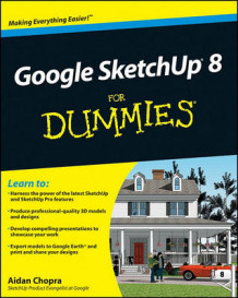 Google SketchUp 8 For Dummies av Aidan Chopra (Heftet)