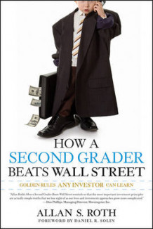 How a Second Grader Beats Wall Street av Allan S. Roth (Heftet)