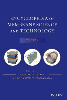 Encyclopedia of Membrane Science and Technology: v. 1 av Eric M. V. Hoek (Innbundet)