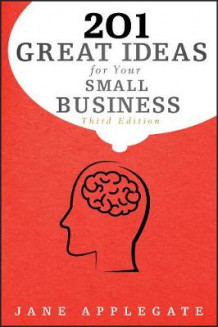 201 Great Ideas for Your Small Business, Third Edition av Jane Applegate (Heftet)