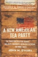 A New American Tea Party: The Counterrevolution Against Bailouts, Handouts, av John M. O'Hara og Michelle Malkin (Heftet)